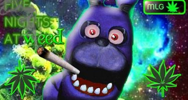 Five Nights at Weed